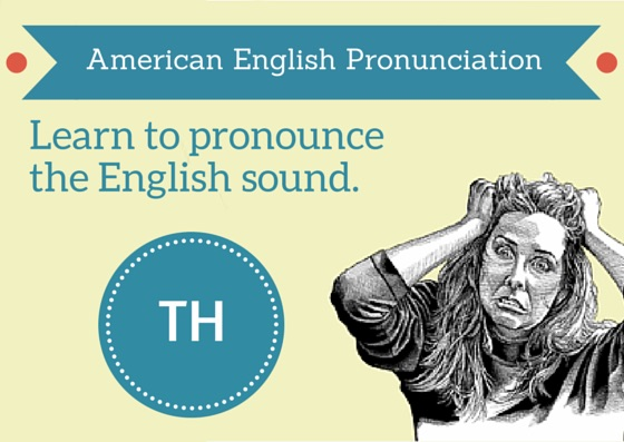 Pronouncing the English TH sound